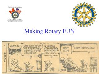 Making Rotary FUN
