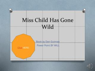 Miss Child Has  G one Wild