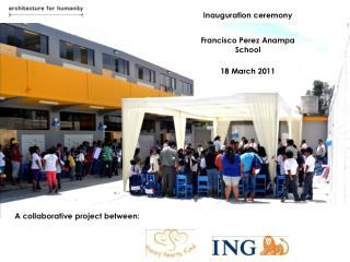 Inauguration ceremony  Francisco Perez Anampa  School 18 March 2011
