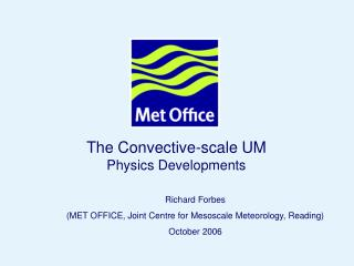 The Convective-scale UM Physics Developments