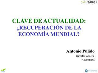 CLAVE DE ACTUALIDAD: ¿RECUPERACIÓN DE LA ECONOMÍA MUNDIAL?