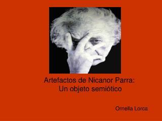 Artefactos de Nicanor Parra:  Un objeto semi tico