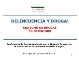 DELINCUENCIA Y DROGA: CONSUMO DE DROGAS EN DETENIDOS