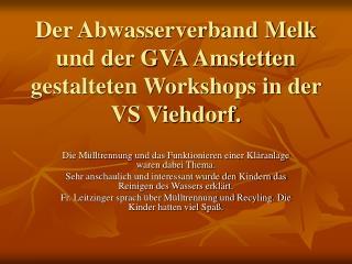 Der Abwasserverband Melk und der GVA Amstetten gestalteten Workshops in der VS Viehdorf.