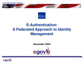 E-Authentication: A Federated Approach to Identity Management December 2004