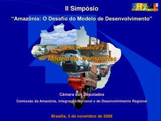 II Simp�sio �Amaz�nia: O Desafio do Modelo de Desenvolvimento� Mesa Tem�tica 2