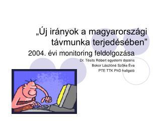 """""""Új irányok a magyarországi távmunka terjedésében"""""""