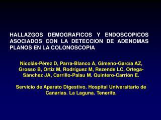 Nicol s-P rez D, Parra-Blanco A, Gimeno-Garc a AZ, Grosso B, Ortiz M, Rodr guez M, Rezende LC, Ortega-S nchez JA, Carril