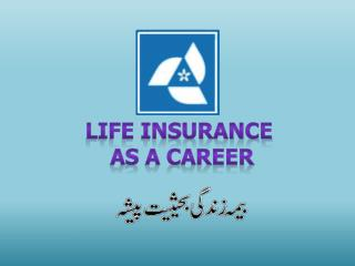 LIFE INSURANCE  AS A CAREER