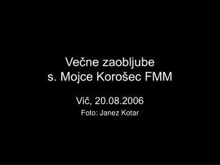 Večne zaobljube  s. Mojce Korošec FMM
