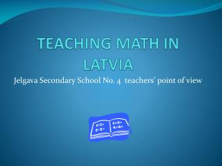 TEACHING MATH IN LATVIA