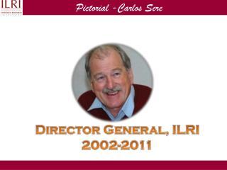 Director General, ILRI  2002-2011