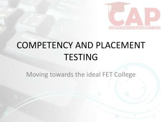 COMPETENCY AND PLACEMENT TESTING