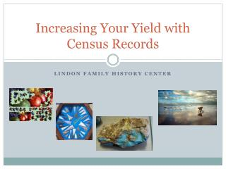 Increasing Your Yield with Census Records