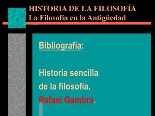 HISTORIA DE LA FILOSOF A La Filosof a en la Antig edad
