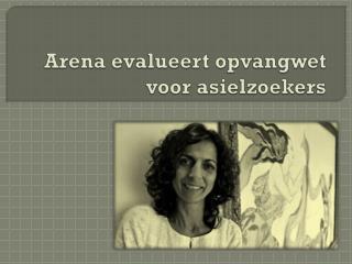 Arena evalueert opvangwet voor asielzoekers