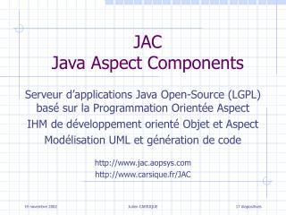JAC Java Aspect Components