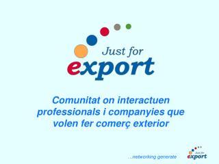 Comunitat on interactuen professionals i companyies que volen fer comerç exterior