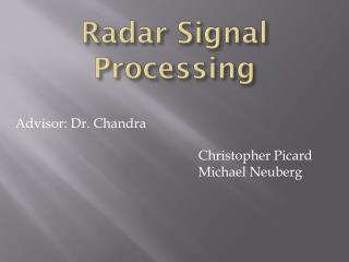 Advisor: Dr. Chandra