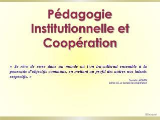 Pédagogie Institutionnelle et Coopération
