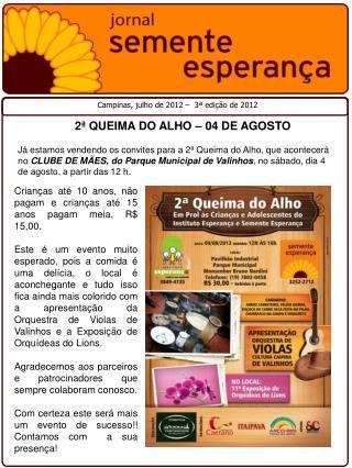 2� QUEIMA DO ALHO � 04 DE AGOSTO