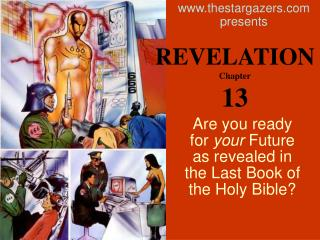 Are you ready for  your  Future as revealed in the Last Book of the Holy Bible?