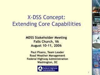 X-DSS Concept: Extending Core Capabilities