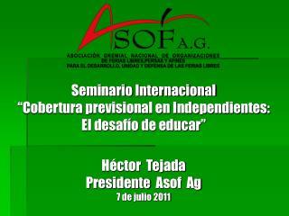 """Seminario Internacional """"Cobertura previsional en Independientes:  El desafío de educar"""""""
