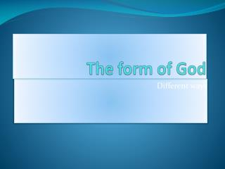 The form of God