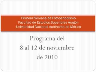 Programa del 8 al 12 de noviembre  de 2010