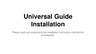 Universal Guide Installation