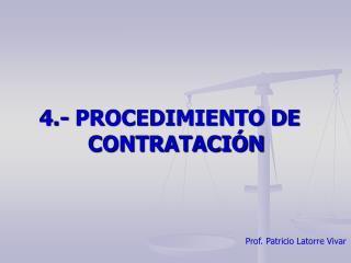 4.- PROCEDIMIENTO DE CONTRATACI N