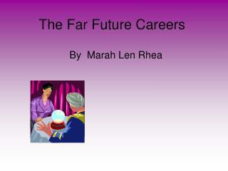 The Far Future Careers