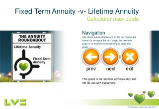 Fixed Term Annuity -v-  Lifetime  Annuity Calculator user guide