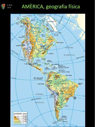 AMÈRICA, geografia física