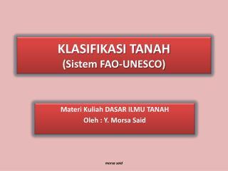 KLASIFIKASI TANAH ( Sistem  FAO-UNESCO)