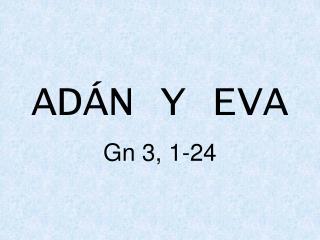 AD�N Y EVA
