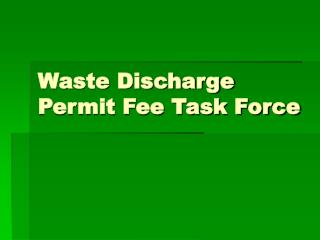 Waste Discharge Permit Fee Task Force
