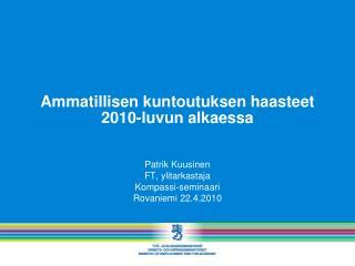 Ammatillisen kuntoutuksen haasteet 2010-luvun alkaessa