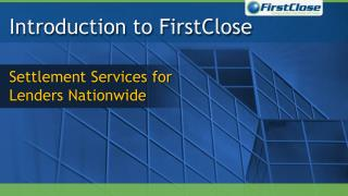 Introduction to FirstClose
