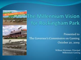 The Millennium Vision  for Rockingham Park