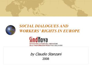 SOCIAL DIALOGUES AND WORKERS� RIGHTS IN EUROPE