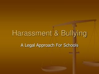 Harassment & Bullying