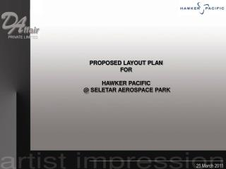 PROPOSED LAYOUT PLAN FOR HAWKER PACIFIC  @ SELETAR AEROSPACE PARK