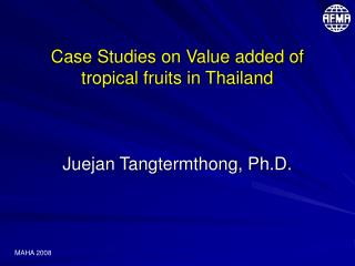 Case Studies on Value added of tropical fruits in Thailand