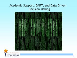 Academic Support, DART, and Data Driven Decision Making