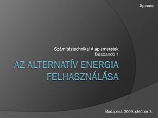 Az alternat�v energia felhaszn�l�sa