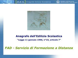 """Anagrafe dell'Edilizia Scolastica  """"Legge 11 gennaio 1996, n°23, articolo 7"""""""
