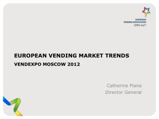 European Vending Market  Trends VendExpo  Moscow 2012