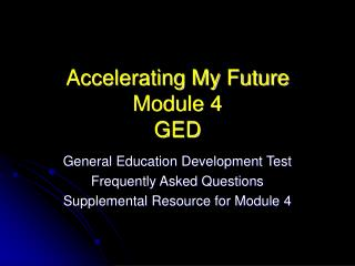 Accelerating My Future Module 4 GED